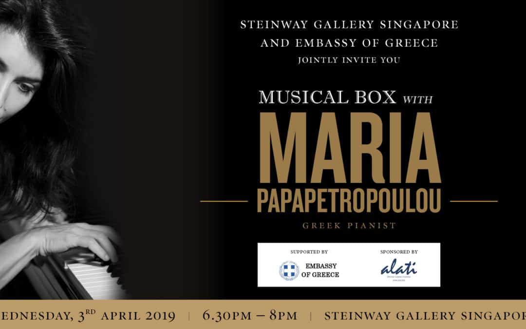 3 April 2019 – Greek Pianist Maria Papapetropoulou – Musical Box