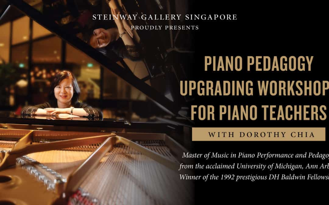 11 March – 15 April: Piano Pedagogy Upgrading Workshops for Piano Teachers