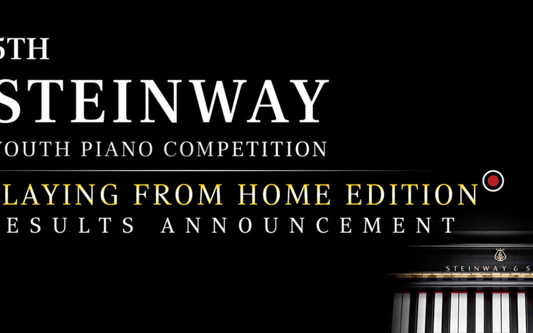 ANNOUNCEMENT: 5th Steinway Youth Piano Competition: Playing From Home Edition – Grand Finals Results